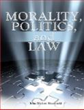 Morality Politics and Law