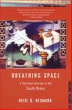 Breathing Space, Heidi Neumark, 0807072575