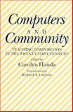 Computers and Community : Teaching Composition in the Twenty-First Century, Carolyn Handa, 0867092572