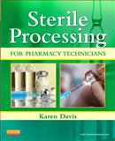 Sterile Processing for Pharmacy Technicians, Davis, Karen, 1455742570