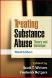 Treating Substance Abuse : Theory and Technique, , 1462502571