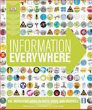 Information Everywhere, Dorling Kindersley Publishing Staff, 1465402578