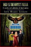 Wild Is the Hawk's Dream, Ruth Wildes Schuler, 1469152576
