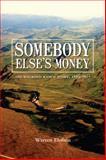 Somebody Else's Money, Warren Elofson, 1552382575
