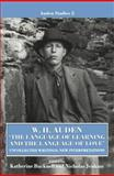 The Language of Learning and the Language of Love : Uncollected Writings, New Interpretations, Auden, W. H., 0198122578