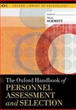 The Oxford Handbook of Personnel Assessment and Selection, , 0199732574