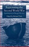 Repicturing the Second World War : Representations in Film and Television, , 0230002579