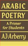 Arabic Poetry : A Primer for Students, Arberry, A. J., 0521092574