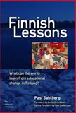 Finnish Lessons : What Can the World Learn from Educational Change in Finland?, Sahlberg, Pasi, 0807752576