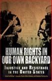 Human Rights in Our Own Backyard : Injustice and Resistance in the United States, Armaline, William T. and Glasberg, Davita Silfen, 0812222571