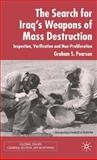 The Search for Iraq's Weapons of Mass Destruction : Inspection, Verification and Non-Proliferation, Pearson, Graham S., 1403942579