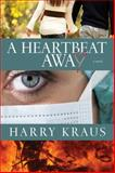 A Heartbeat Away, Harry Kraus, 143470257X