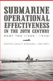 Submarine Operational Effectiveness in the 20th Century, John F. O'Connell, 1462042570