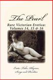 The Pearl - Rare Victorian Erotica: Volumes 14, 15 And 16, William Lazenby, 1484822579