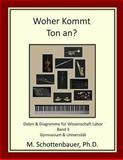 Woher Kommt Ton an? Daten and Diagramme Für Wissenschaft Labor: Band 3, M. Schottenbauer, 1492292575