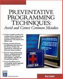Preventative Programming Techniques : Avoid and Correct Common Mistakes, Hawkins, Brian, 1584502576