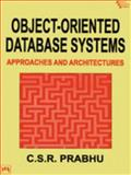 Object-Oriented Database Systems : Approaches and Architectures, Prabhu, C.S.R., 8120312570