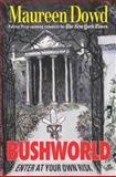 Bushworld, Maureen Dowd, 039915258X