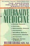 The American Holistic Health Association Complete Guide to Alternative Medicine, William Collinge, 0446672580
