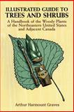 Illustrated Guide to Trees and Shrubs, Arthur Harmount Graves, 0486272583