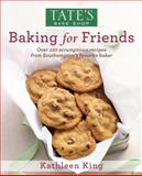 Tate's Bake Shop: Baking for Friends, Kathleen King, 0578102587