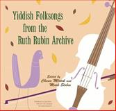 Yiddish Folksongs from the Ruth Rubin Archive, Rubin, Ruth, 0814332587
