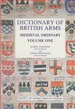 Dictionary of British Arms : Medieval Ordinary, , 0854312587