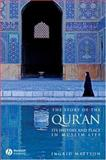 The Story of the Qur'an : Its History and Place in Muslim Life, Mattson, Ingrid, 1405122587