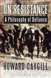 On Resistance, Howard Caygill, 1472522583