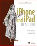 iPhone and iPad in Action, Trebitowski, Brandon and Allen, Christopher, 1935182587