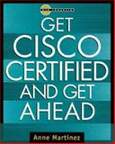 Get Cisco Certified and Get Ahead, Martinez, Anne, 0071352589