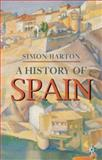 A History of Spain, Barton, Simon, 0333632583