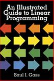 Illustrated Guide to Linear Programming, Saul I. Gass, 0486262588
