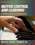 Motor Control and Learning : A Behavioral Emphasis, Schmidt, Richard A. and Lee, Timothy D., 073604258X