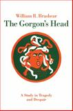 The Gorgon's Head : A Study in Tragedy and Despair, Brashear, William R., 0820332585