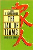 The Tao of Teams : A Guide to Team Success, Torres, Cresencio, 0893842583