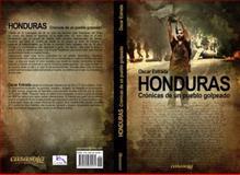 Honduras : Cronicas de un Pueblo Golpeado, Estrada, Oscar, 0985082585