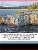 A Treatise on the Artificial Propagation of Fish, Theodatus Garlick, 1149562587