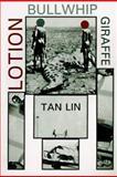 Lotion Bullwhip Giraffe, Tan Lin, 1557132585