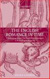 The English Romance in Time : Transforming Motifs from Geoffrey of Monmouth to the Death of Shakespeare, Cooper, Helen, 0199532583