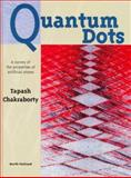 Quantum Dots : A Survey of the Properties of Artificial Atoms, Chakraborty, Tapash, 0444502580