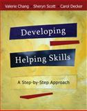 Developing Helping Skills : A Step-by-Step Approach, Scott, Sheryn T. and Haney, Hutch, 0495092584