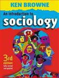 An Introduction to Sociology, Browne, Ken, 0745632580