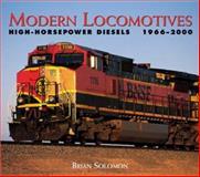 Modern Locomotives, Brian Solomon, 0760312583