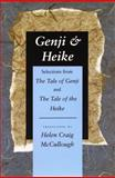 Genji and Heike : Selections from the 'Tale of Genji' and 'The Tale of Heike', , 0804722587