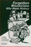 Forgotten Missourians Who Made History, Jim Borwick and Brett Dulfur, 0964662582