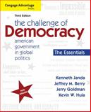 Cengage Advantage Books: the Challenge of Democracy, Essentials : American Government in Global Politics, Janda, Kenneth and Berry, Jeffrey M., 1111832587