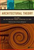 Architectural Theory : An Anthology from Vitruvius to 1870, , 1405102586