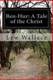 Ben-Hur: a Tale of the Christ, Lew Wallace, 1500522589