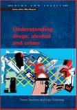Understanding Drugs, Alcohol and Crime, Bennett, Trevor and Holloway, Katy, 0335212581